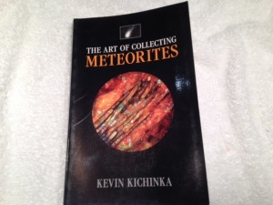 The Art of Collecting Meteorites by Kevin Kichinka (Signed Copy #125). Very interesting and informing read.  I enjoyed from page one to the end.