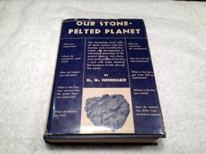Our Stone Pelted Planet by H.H. Nininger (Signed Copy)